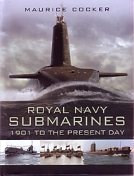 Royal Navy Submarines 1901 to the Present Day